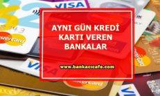 Aynı Gün Kredi Kartı Veren Bankalar