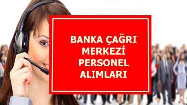 Banka Çağrı Merkezi Müşteri Temsilcisi Alımları