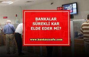bankalar-sürekli-kar-elde-edermi