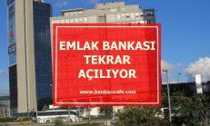 Emlak Bankası Açıldı Mı?