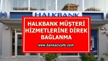 Halkbank Müşteri Hizmetlerine Direk Bağlanma