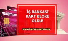 İş Bankası Kartı Bloke Oldu!