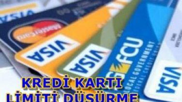 Kredi Kartı Limiti Nasıl Düşürülür?