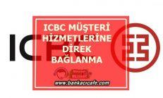 ICBC ( Tekstil) Bank Müşteri Hizmetlerine Direk Bağlanma