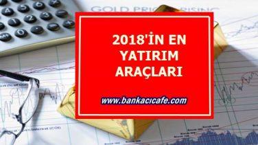 2018 Yılı Yatırım Araçları