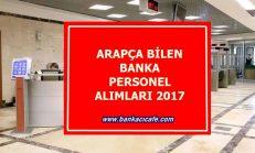 Arapça Bilen Banka Personel Alımları 2017