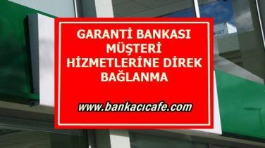 Garanti Bankası Müşteri Hizmetlerine Kısa Yoldan Bağlanma