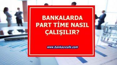 Bankada Part Time Çalışılır Mı?