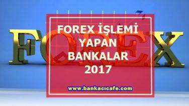 Forex İşlemi Yapan Bankalar 2017