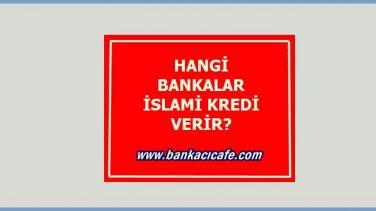 Hangi Bankalar İslami Kredi Verir?