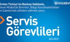 Halkbank Servis Görevlisi Alıyor