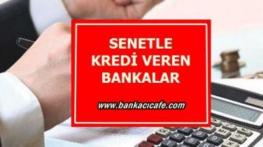 Senetle Kredi Veren Bankalar Hangileridir?