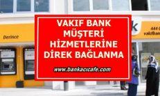 Vakıf Bank Müşteri Hizmetlerine Direk Bağlanmak